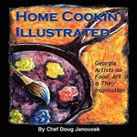 Home Cookin' Illustrated : Georgia Artists on Food, Art, and Their Inspiration - Chef Doug Janousek