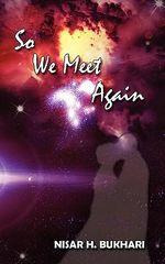 So We Meet Again - Nisar H. Bukhari