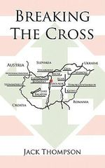Breaking The Cross - Jack Thompson