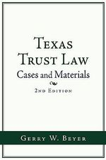 Texas Trust Law : Cases and Materials - Gerry W. Beyer