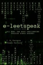 E-Leetspeak :  All New! the Most Challenging Puzzles Since Sudoku! - C. M. Ferrante