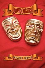 Monologues : Dramatic Monologues for Actors - Gregory L. Hudson