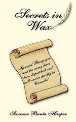 Secrets in Wax - Susanne Banta Harper