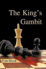 The King's Gambit - Tom Blenk