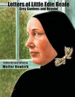 Letters of Little Edie Beale :  Grey Gardens and Beyond - Walter Newkirk