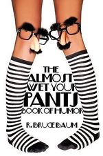 The Almost Wet Your Pants Book of Humor - Richard Bruce Baum