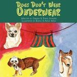 Dogs Don't Wear Underwear -  Carmen & Thane