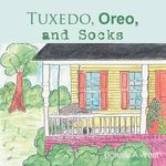 Tuxedo, Oreo, and Socks - Bonnie A. Vest