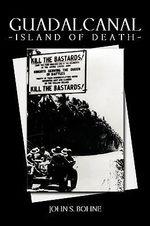 Guadalcanal- Island of Death - John S. Bohne
