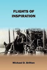 Flights of Inspiration - Michael D. Britten