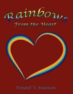 Rainbows from the Heart - Wendell V. Fountain