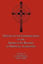 History of the Congregation of the Sisters of St. Francis of Perpetual Adoration : Eastern Province, 1940 to 2006 - M. Joellen, Sister Scheetz