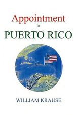 Appointment in Puerto Rico - William Krause