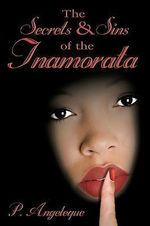 The Secrets and Sins of the Inamorata - P. Angeleque