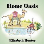 Home Oasis - Elizabeth Hunter