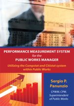 Performance Measurement System for the Public Works Manager : Utilizing the Compstat and Citistat system within Public Works - Sergio P. Panunzio