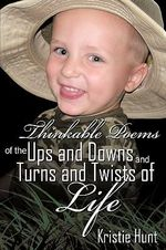 Thinkable Poems of the Ups and Downs and Turns and Twists of Life - Kristie Hunt