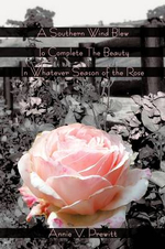 A Southern Wind Blew to Complete the Beauty in Whatever Season of the Rose - Annie V. Prewitt