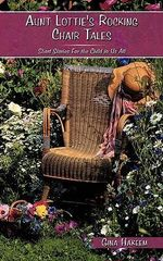 Aunt Lottie's Rocking Chair Tales : Short Stories for the Child in Us All - Gina Hakeem
