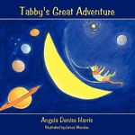 Tabby's Great Adventure - Angela Denise Harris