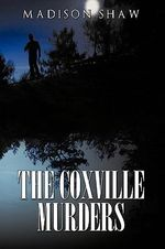 The Coxville Murders - Madison Shaw