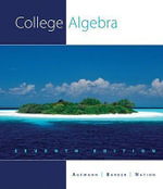 College Algebra : Multimedia Edition, Media Enhanced Edition - Richard N Aufmann