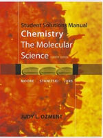 Chemistry, Student Solutions Manual : The Molecular Science - John W Moore
