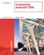 Customizing AutocaCAD 2010 : A Problem-Solving Approach - Sham Tickoo