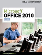 Microsoft Office 2010 Brief : Shelly Cashman Series(r) Office 2010 - Gary B Shelly