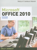 Microsoft Office 2010, Brief : Brief - Gary B Shelly