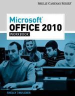 Workbook for Shelly/Vermaat's Microsoft Office 2010 : Shelly Cashman Series - Gary B. Shelly