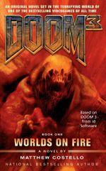 Doom 3 : Worlds on Fire - Matthew Costello