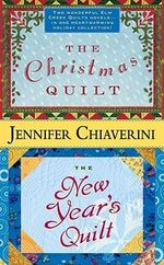 The Christmas Quilt / The New Year's Quilt : Elm Creek Quilts Ser. - Jennifer Chiaverini