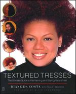 Textured Tresses : The Ultimate Guide to Maintaining and Styling Natural Hair - Diane Da Costa