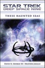 Star Trek : Deep Space Nine: These Haunted Seas - David R. George III