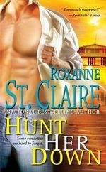 Hunt Her Down : Bullet Catchers Series : Book 7 - Roxanne St. Claire