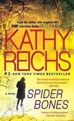 Spider Bones : Temperance Brennan Series : Book 13 - Kathy Reichs