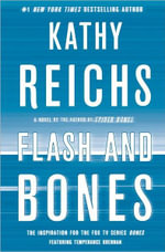 Flash and Bones : Temperance Brennan Series : Book 14 - Kathy Reichs