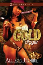 A Bona Fide Gold Digger - Allison Hobbs