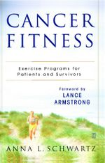 Cancer Fitness : Exercise Programs for Patients and Survivors - Anna L. Schwartz