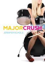 Major Crush : The Romantic Comedies - Jennifer Echols