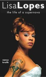 Lisa Lopes : The Life of a Supernova - Nancy Krulik