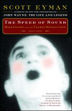 The Speed of Sound : Hollywood and the Talkie Revolution 1926-1930 - Scott Eyman