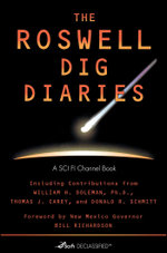 The Roswell Dig Diaries : Sci Fi Declassified