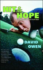 Hit & Hope : How the Rest of Us Play Golf - David Owen