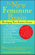 The New Feminine Brain : How Women Can Develop Their Inner Strengths, Geniu - Mona Lisa Schulz