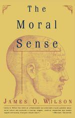 The Moral Sense - James Q. Wilson