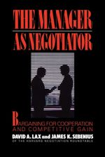 Manager as Negotiator - David A. Lax
