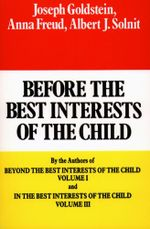 Before the Best Interests of the Child - Joseph Goldstein
