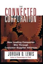 Connected Corporation : How Leading Companies Manage Customer-Supplier All - Jordan D. Lewis